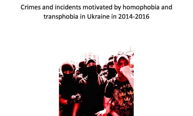THE FACE OF HATRED Crimes and incidents motivated by homophobia and transphobia in Ukraine in 2014-2016