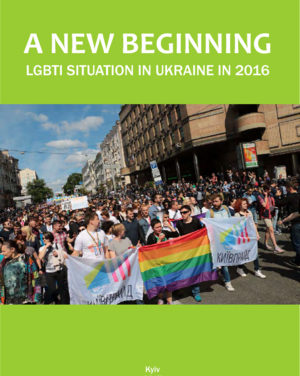 A NEW BEGINNING LGBTI situation in Ukraine in 2016