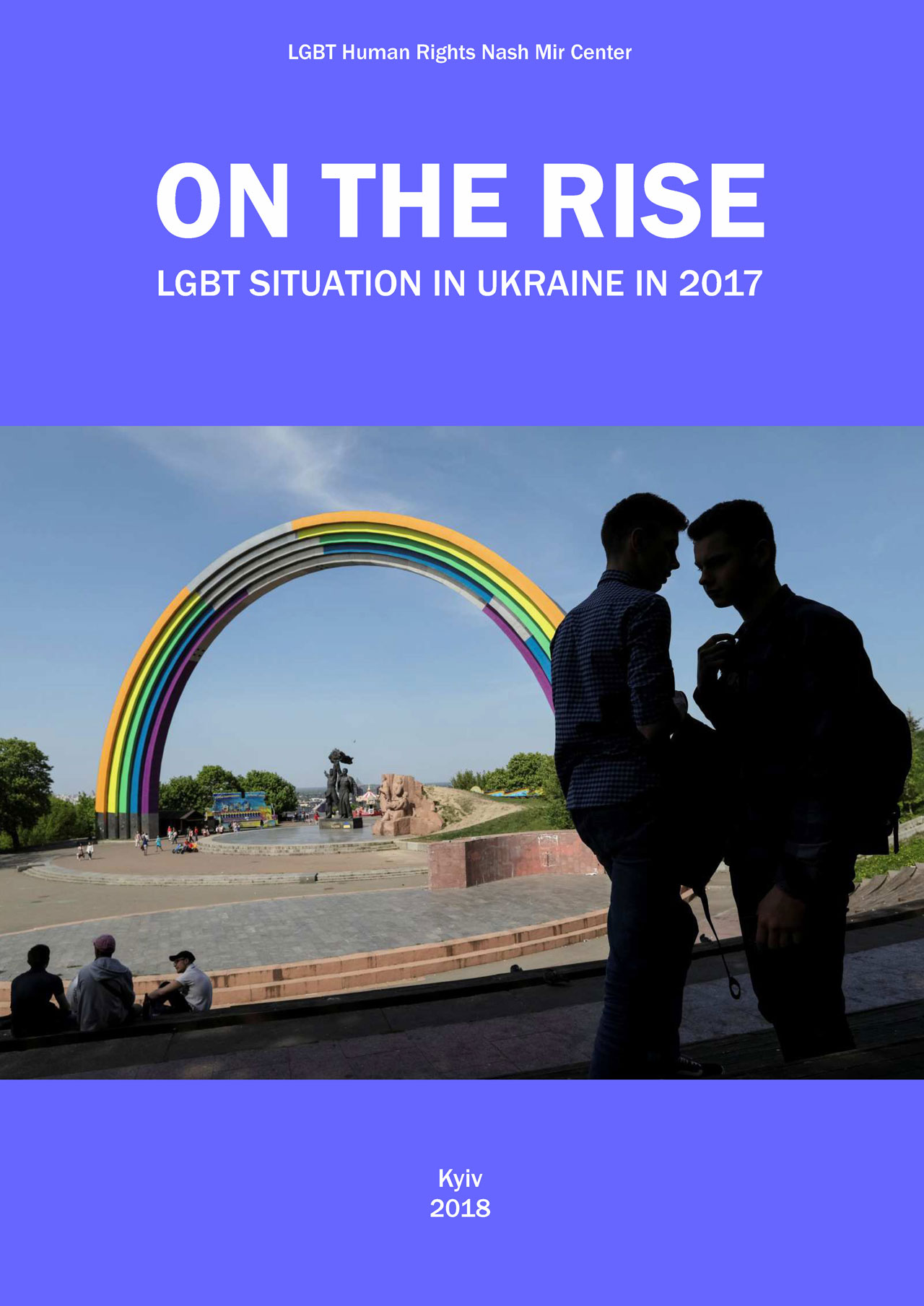 ON THE RISE. LGBT situation in Ukraine in 2017.