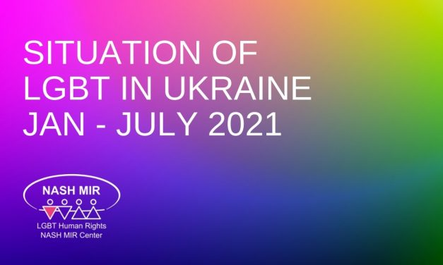 Situation of LGBT in Ukraine Jan-July 2021